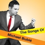 The Songs of Michael Buble Tribute Act Worcestershire